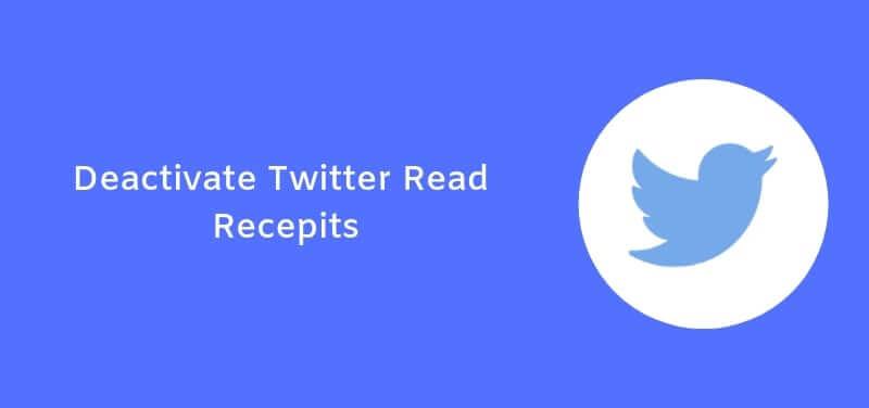 How Deactivate Twitter Read Recepits
