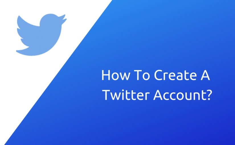 Create a Twitter Account In 2019