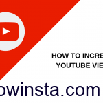 How to Increase The YouTube views? 2019