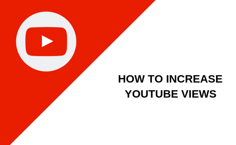 how to increase youtube viewes