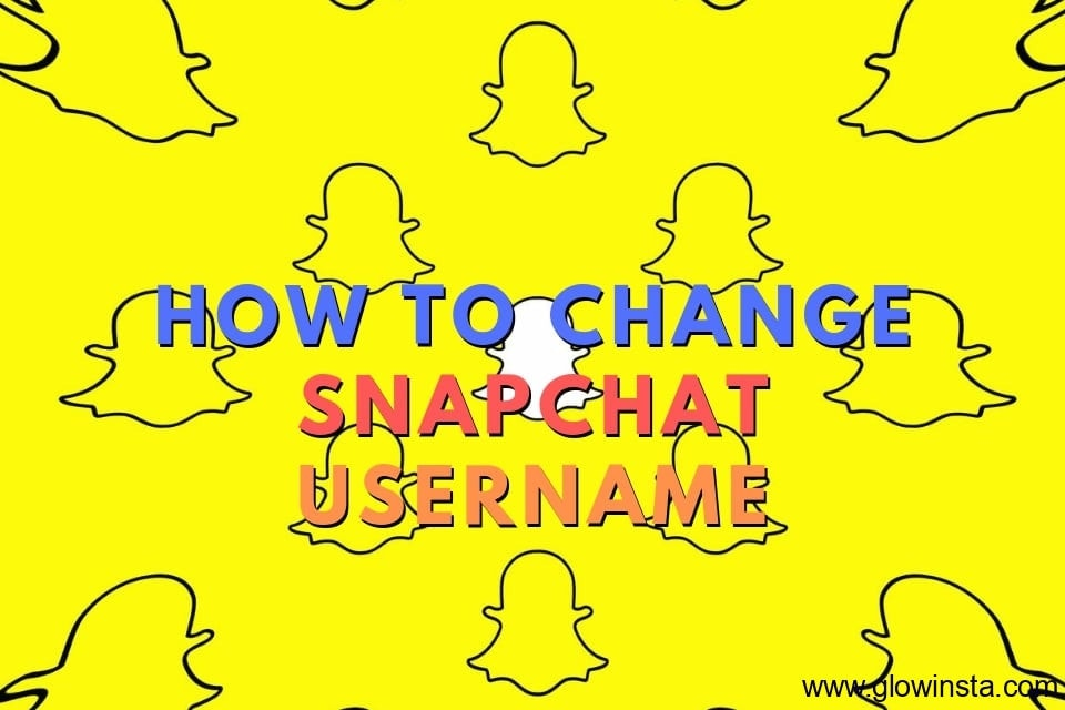 How to Change Snapchat Username (Updated – 2019)