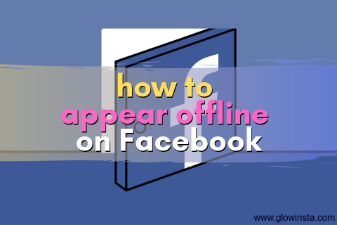 How to Appear Offline on Facebook: 3 Methods (Updated – 2020)