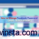How to Change Facebook Password (2019 – Detailed Guide)