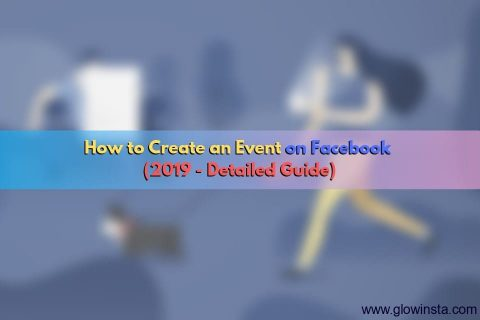 How to Create an Event on Facebook (2020 – Detailed Guide)