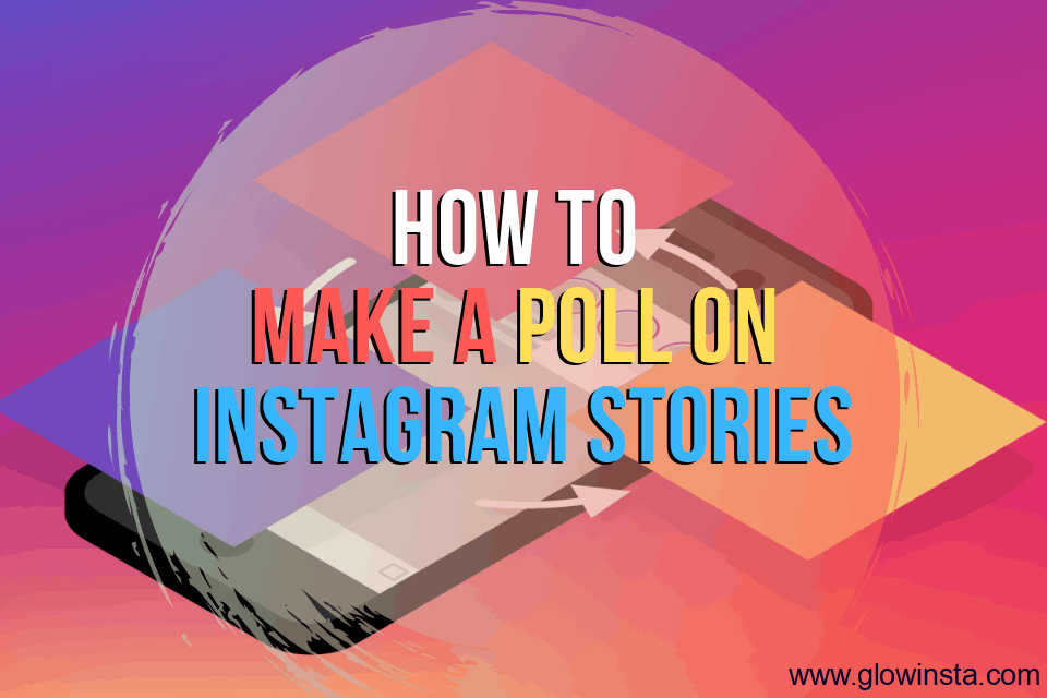 How to Make a Poll on Instagram Stories (Updated – 2020)