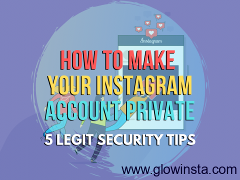 How to Make Instagram Private: 5 Legit Security Tips (Updated – 2020)