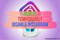 How to Temporarily Disable Instagram (Updated – 2020)