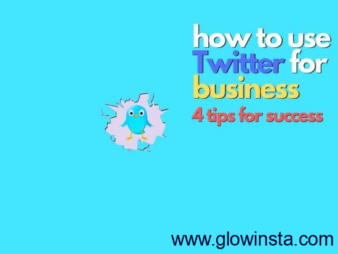 How to Use Twitter for Business: 4 Tips for Success (Updated – 2019)