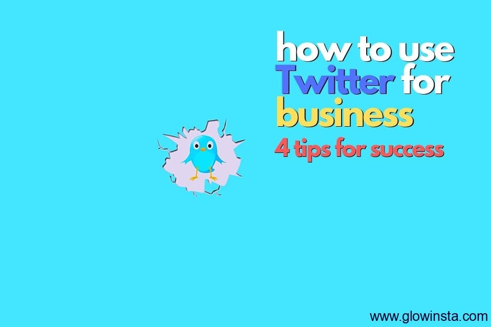 How to Use Twitter for Business: 4 Tips for Success