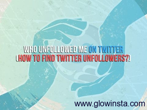 Who Unfollowed Me on Twitter (How to Find Your Unfollowers)