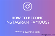 How to Become Instagram Famous? (Detailed Guide – 2020)