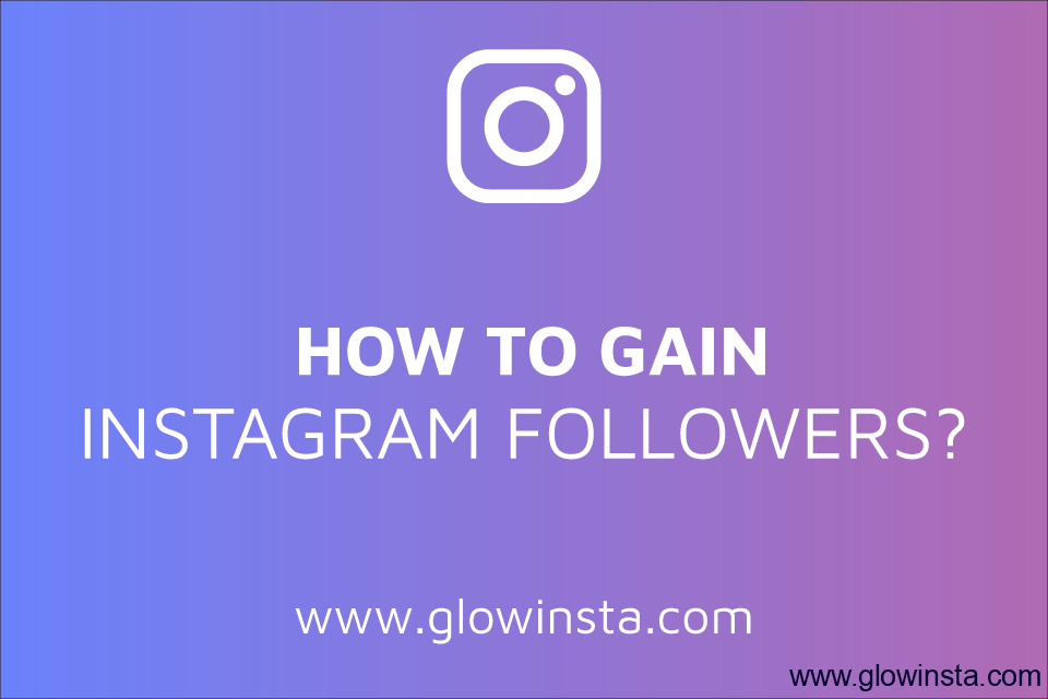 How to Gain Followers on Instagram? (Organic Tips)