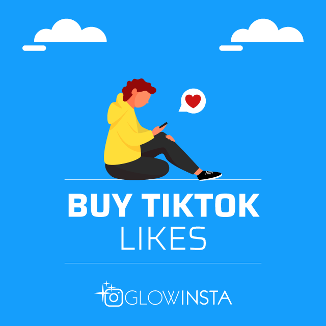 Buy TikTok Likes - Instant, Cheap, Fast & Real! - GlowInsta