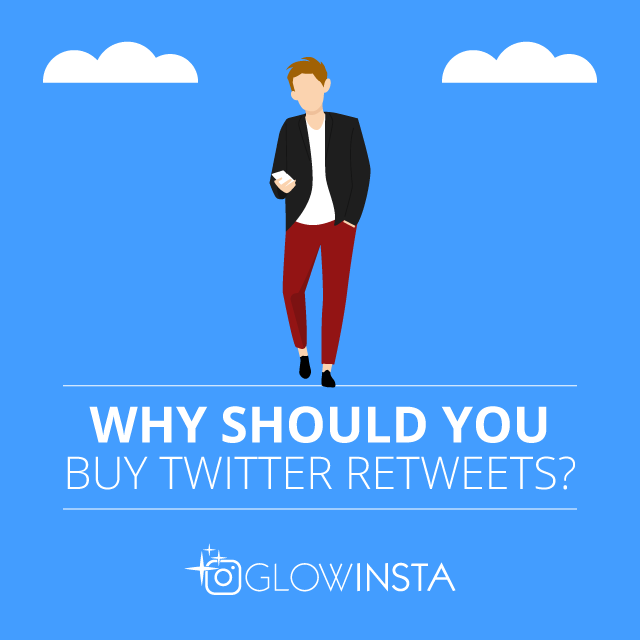 why should you buy twitter retweets