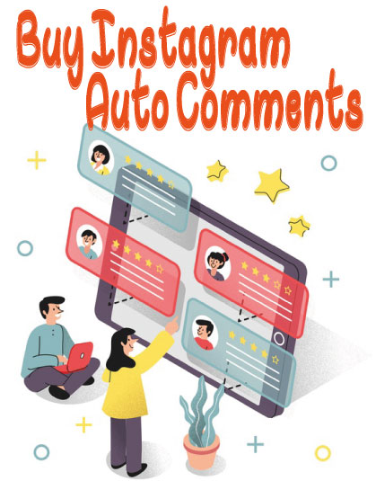 Buy Instagram Auto Comments - Guaranteed Instant Fast