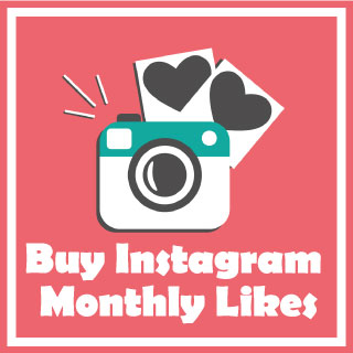 Buy Monthly Likes - Guaranteed Instant Fast